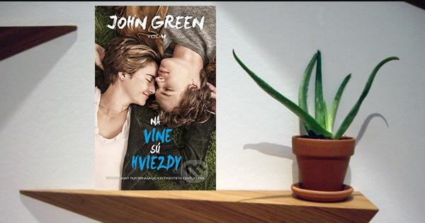 John Green – Na vine sú hviezdy
